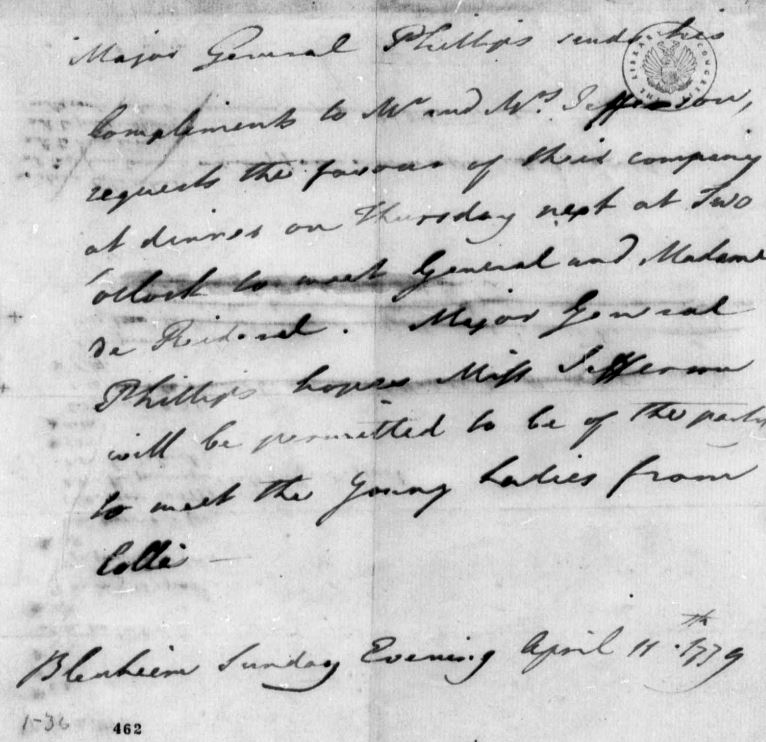 British Major General Phillips, commander of captured troop's under the Convention of Saratoga, invites Thomas Jefferson and wife to visit Baron and Baroness Riedesel (April 11, 1779 - Library of Congress)